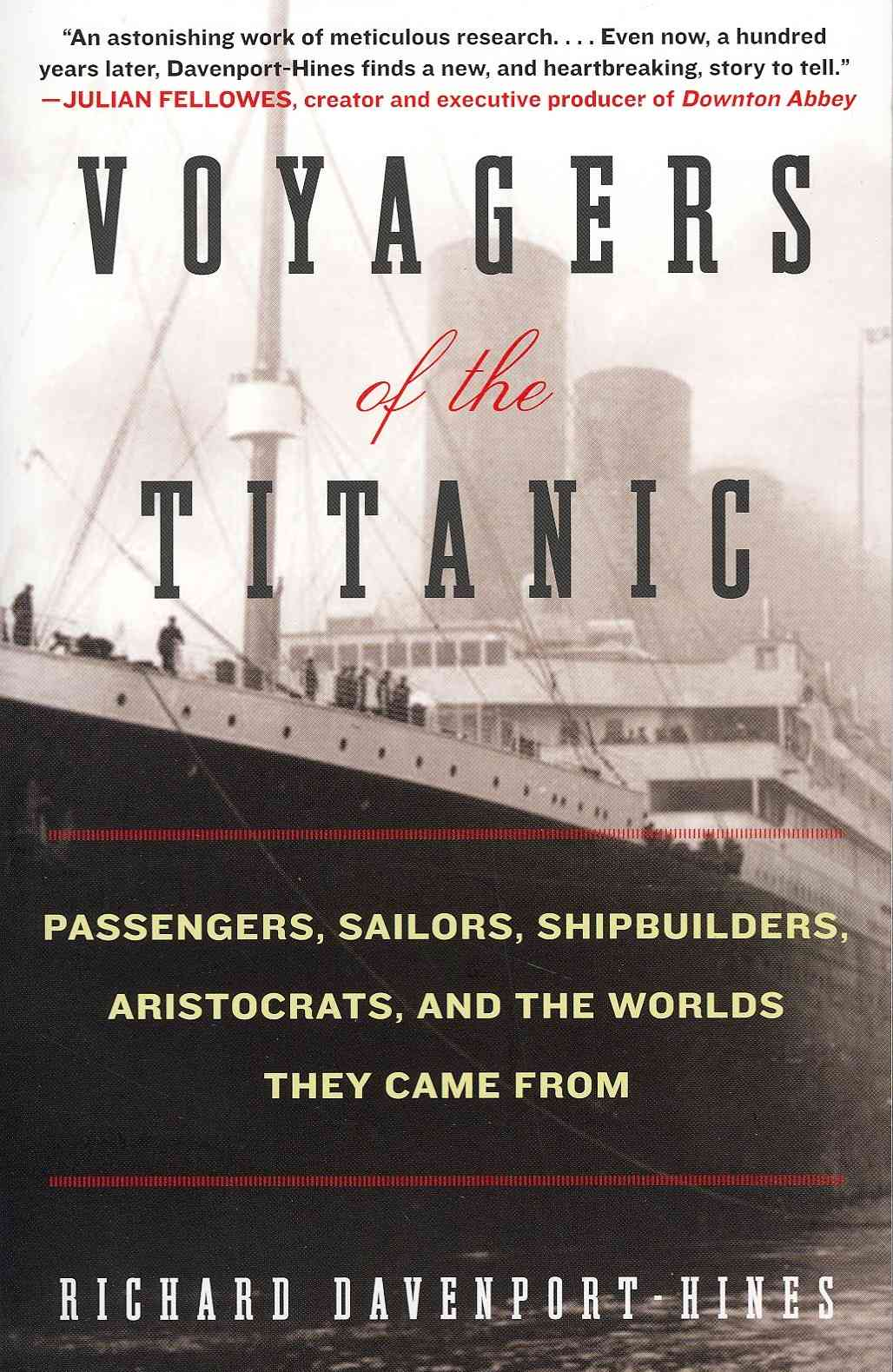 Voyagers of the Titanic By Davenport-Hines, Richard