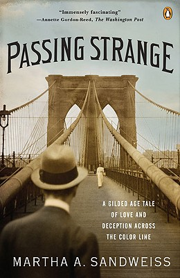 Passing Strange By Sandweiss, Martha A.