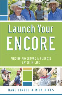 Launch Your Encore By Finzel, Hans/ Hicks, Rick/ Miller, Dan (FRW)